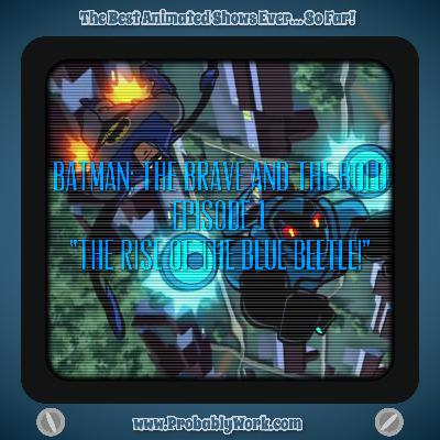 """Batman: The Brave and The Bold (2008), S01E01, """"The Rise of the Blue Beetle!"""""""
