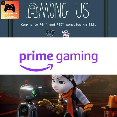 Episode 58 - Résumé du State Of Play, Among Us sur PS5, Ratchet et Clank, Amazon Prime Gaming