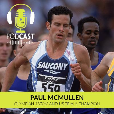 Paul McMullen Olympian on His Journey from High School to College to Professional