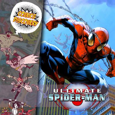 ComicsDiscovery S05E41 : Ultimate Spider-man