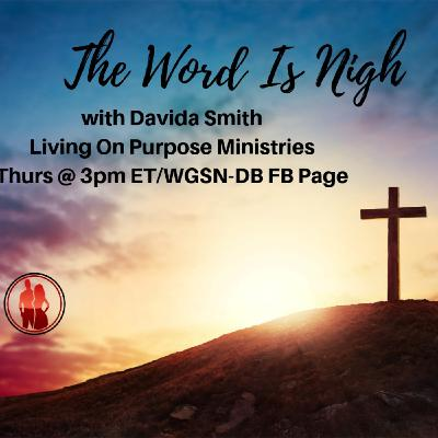 The Word In Nigh Part 1 with Davida Smith
