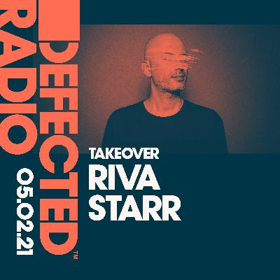 Defected Radio Show: Riva Starr Takeover - 05.02.21