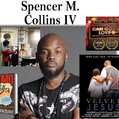 "Harvey Brownstone Interviews Hollywood Director and Producer of ""Velvet Jesus"", Spencer M. Collins VI"