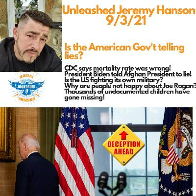 Unleashed Jeremy Hanson 9/3/21 The world catches Biden in a lie American citizens pay the price