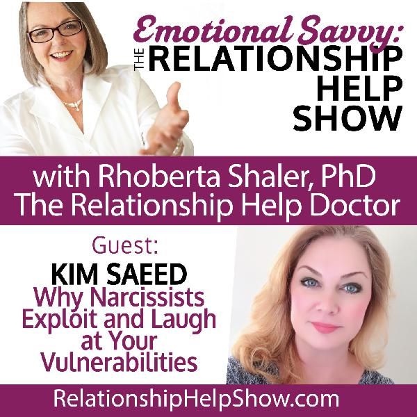 Believe Behavior! Why Narcissists Exploit & Laugh at Your Vulnerabilities GUEST - Kim Saeed