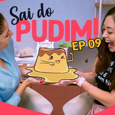 Sai Do Pudim! - EP09: Nicho materno-infantil: Um bate papo com Andreia Friques
