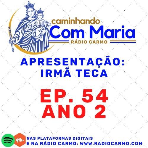 Rádio Carmo   Caminhando com Maria #54 - Irmã Teca