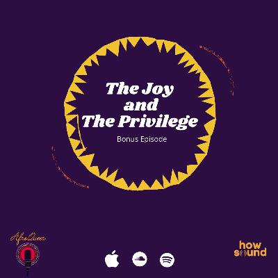 The Joy and The Privilege