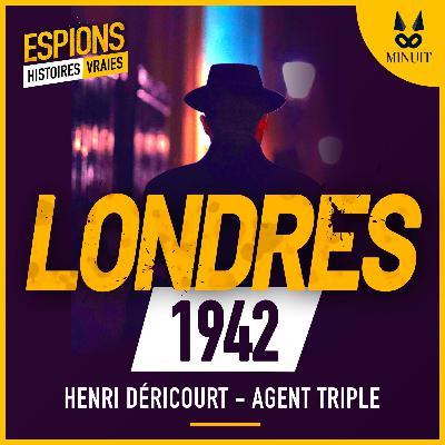 ESPIONS - 03 - Henri Déricourt un agent triple français