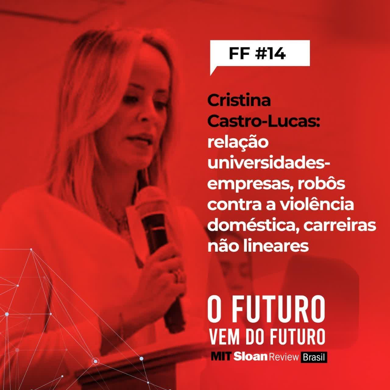 #14 - Cristina Castro-Lucas: Relação universidades-empresas, robôs contra a violência doméstica, carreiras não lineares