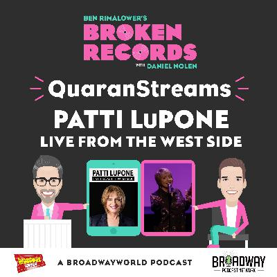 Episode 45: QuaranStreams (Patti LuPone Live from the West Side)