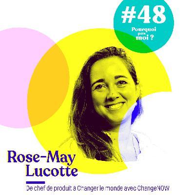 48 Rose-May Lucotte : Le voyage qui va changer sa vie et le monde... avec Change Now
