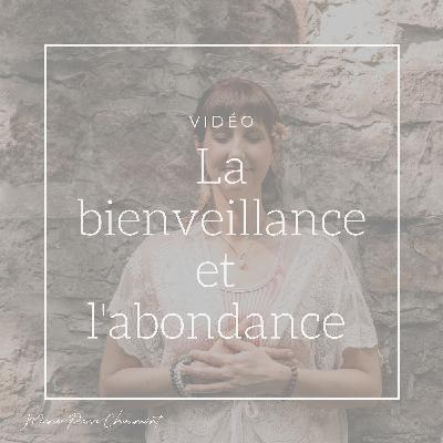 #33 - La bienveillance et l'abondance 🙌