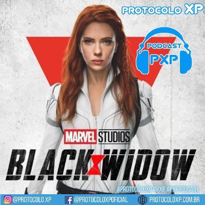 PXP PODCAST 29 - Viúva Negra