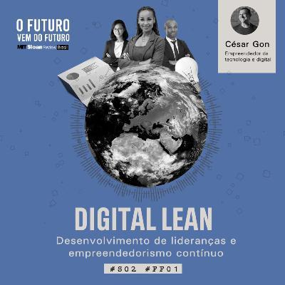 #FFS02E01 - César Gon: Lean Digital, Desenvolvimento de Lideranças e Empreendorismo Contínuo