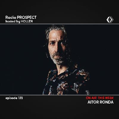 RadioProspect 139 - Aitor Ronda