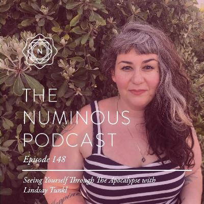 TNP148 Seeing Yourself Through The Apocalypse With Lindsay Tunkl
