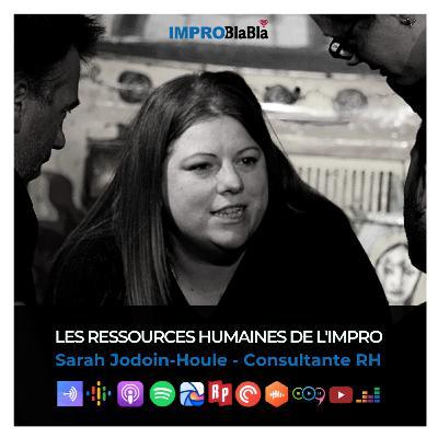 Les ressources humaines de l'improvisation - Sarah Jodoin-Houle (Consultante RH)