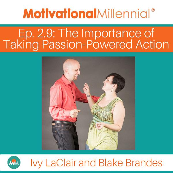 2.9: The Importance of Taking Passion-Powered Action