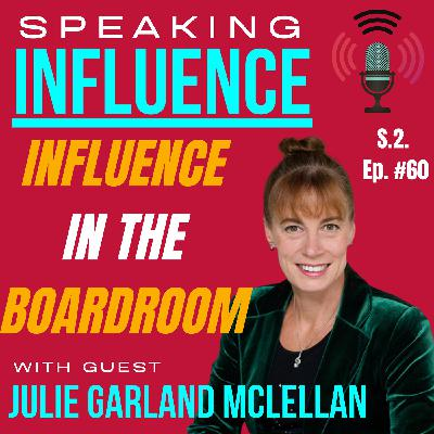 Influence in the boardroom with guest Julie Garland McLellan