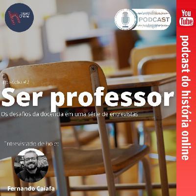 Ser Professor: série em podcast. Ep. #2: Fernando Caiafa