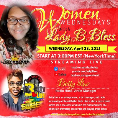 #36 April 28, 2021 (Betty Luv) Women Wednesdays