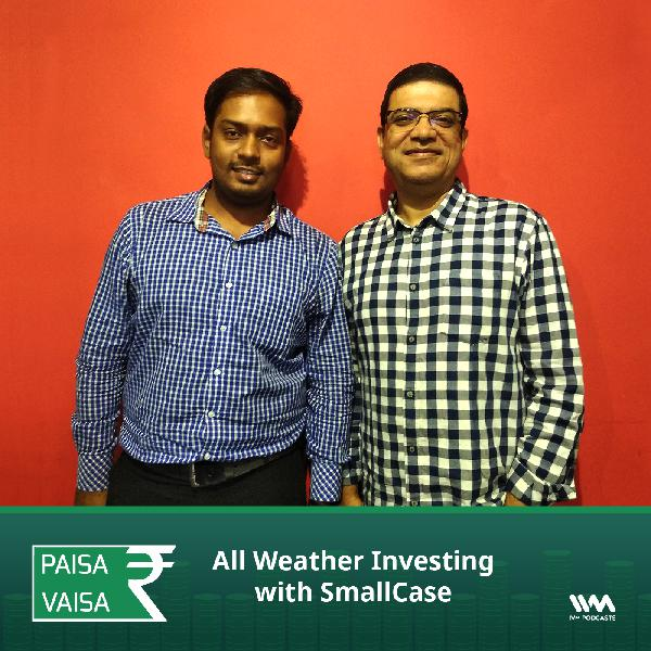 Ep. 155: All Weather Investing with SmallCase