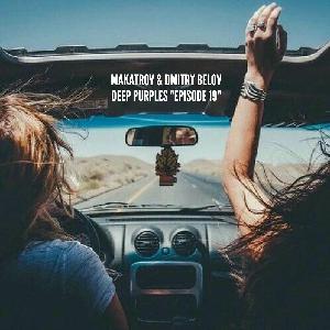 Makatrov & Dmitry Belov - Deep Purples: Episode 19