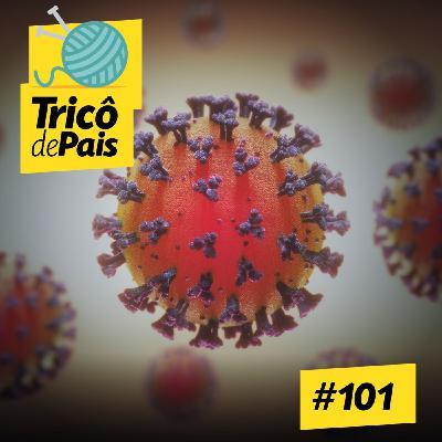 #101 - Coronavírus: Fatos e Dados feat. Maíra Libertad #OPodcastÉDelas2020