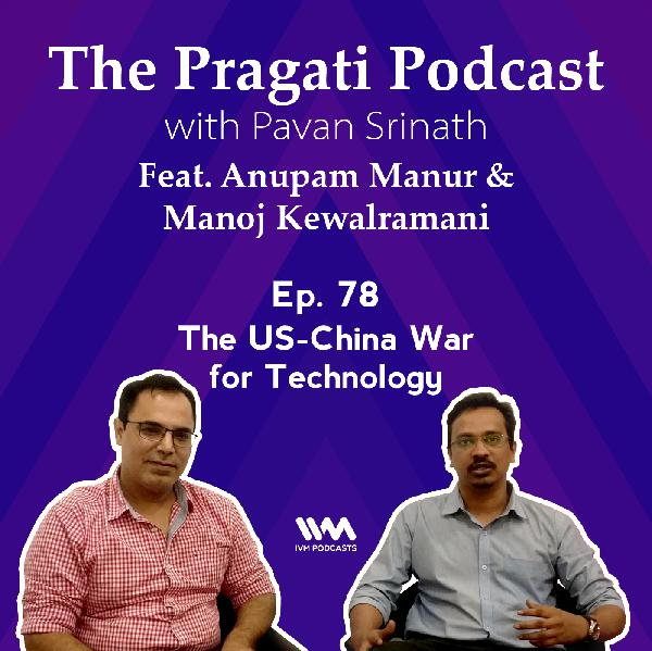 Ep. 78: The US-China War for Technology