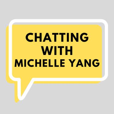 12. Chatting with Michelle Yang, Writer and Mental Health Advocate