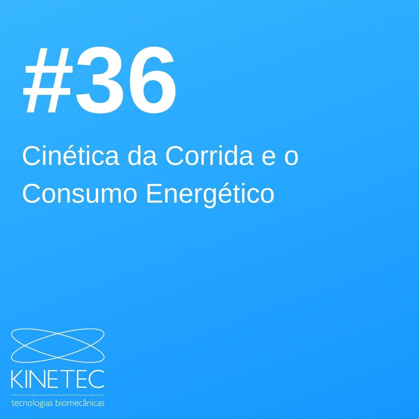 #036 Cinética da Corrida e o Consumo Energético