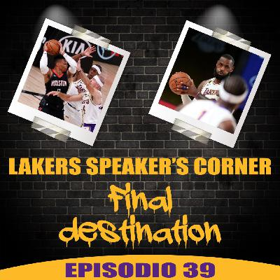 Lakers Speaker's Corner E39 - Final Destination