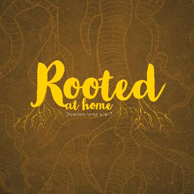 Rooted At Home