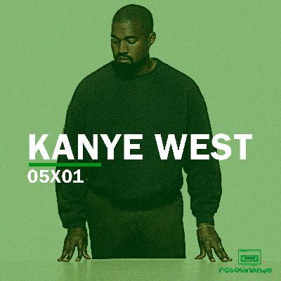 Kanye West   Rebobinando S05E01