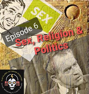 Ep.6: Teeling Irish Whiskey, Sex, Religion and Politics (the fun way)