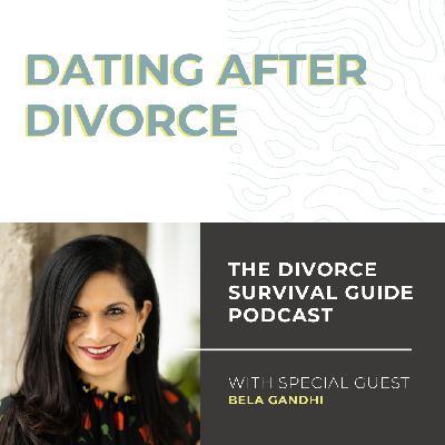 Dating After Divorce with Bela Gandhi