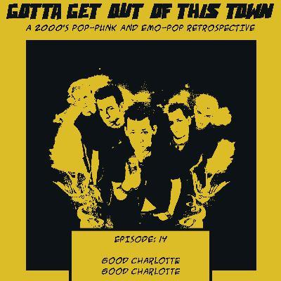 Episode 14: Good Charlotte - Good Charlotte