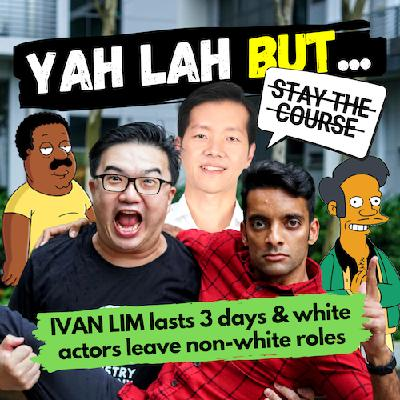 YLB #64 - PAP's Ivan Lim lights the internet (and his career) on fire & white actors leave non-white roles