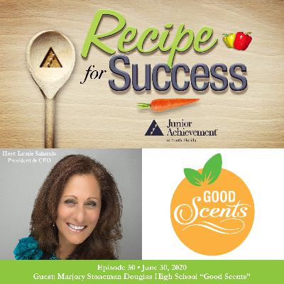 Recipe for Success Guest Marjory Stoneman Douglas High School Good Scents