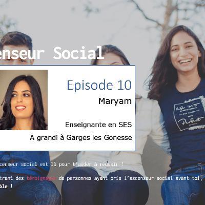 L'ascenseur social le Podcast - Episode 10 - Maryam