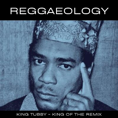 King Tubby - The King of The Remix