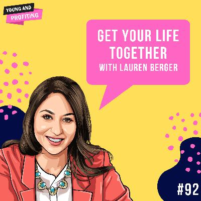 #92: Get Your Life Together with Lauren Berger