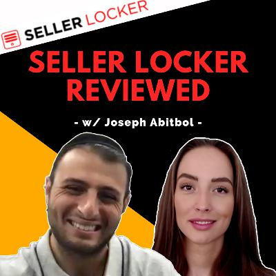 #33 - Seller Locker Review w/ Joseph Abitbol   Amazon Reimbursement Company