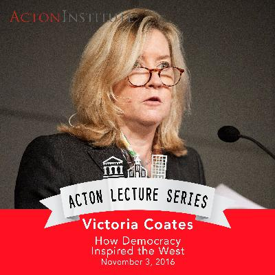 Victoria Coates on how democracy inspired the West (11.3.16)