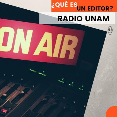 Programa Especial - ¿Qué es un editor? | Radio UNAM