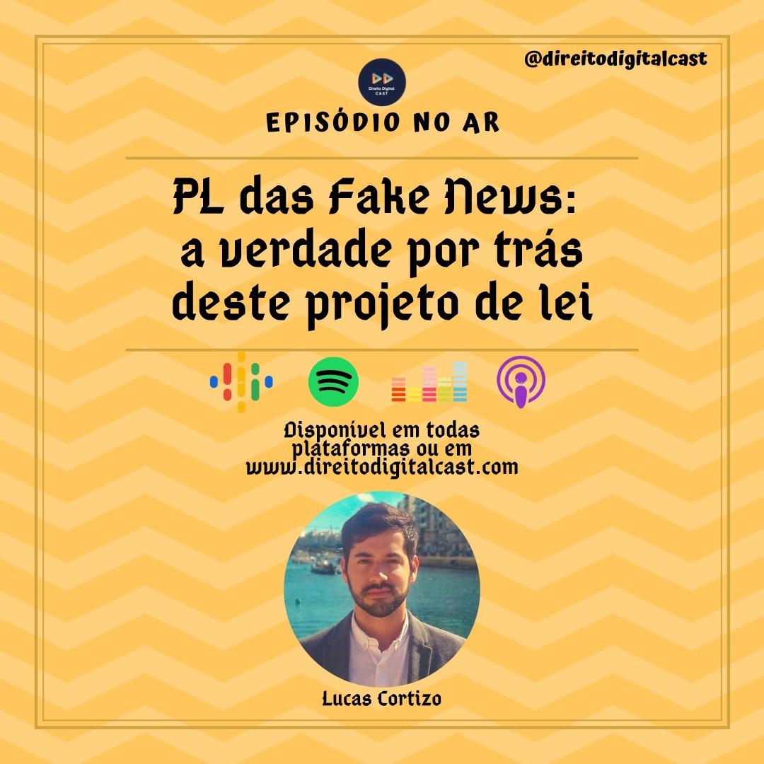 #55 PL das Fake News - a verdade por trás deste projeto de lei
