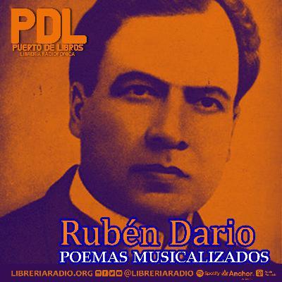 #301: Rubén Darío, poemas musicalizados