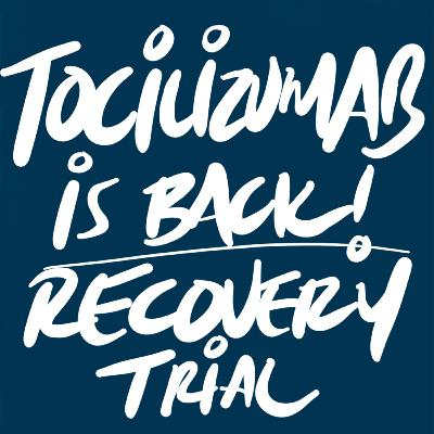 Tocilizumab for COVID-19: The Return (RECOVERY Group) Journal Club-ish