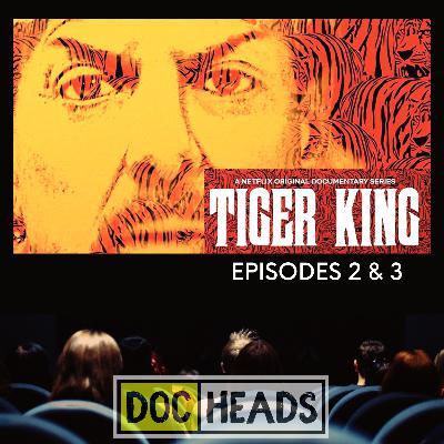 6: Tiger King - Eps 2 & 3